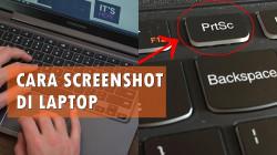 6 Cara Screenshot di Laptop Berbagai Merek. Bisa Pakai Aplikasi atau Kombinasi Keyboard