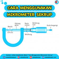 Cara Menggunakan Mikrometer Sekrup