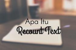 Recount Text dan Contoh Tentang Liburan